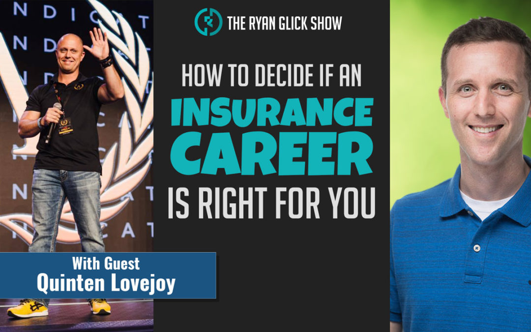 006 – How To Decide If An Insurance Career Is Right For You | Quinten Lovejoy