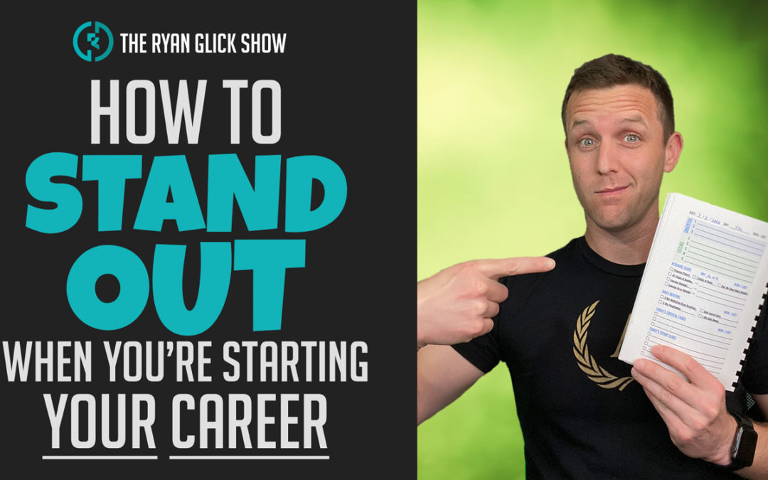 012 – How To Stand Out When You're Starting Your Career
