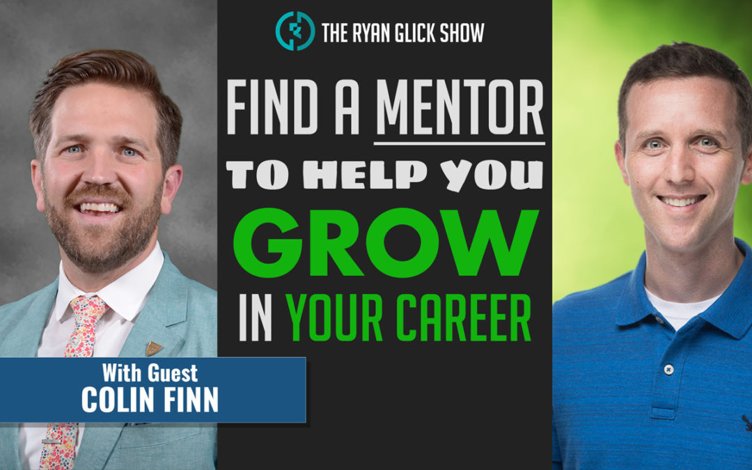 016 – Find A Mentor To Help You Grow In Your Career | Colin Finn