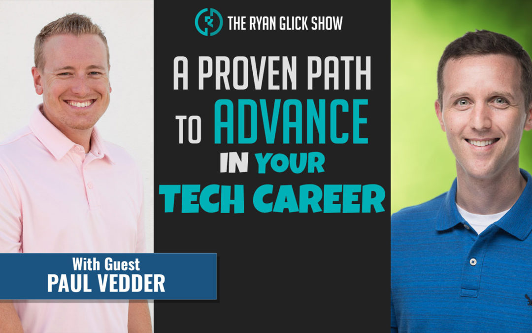 017 – A Proven Path To Advance In Your Tech Career | Paul Vedder