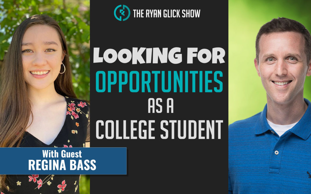 023 – Looking For Opportunities As A College Student | Regina Bass