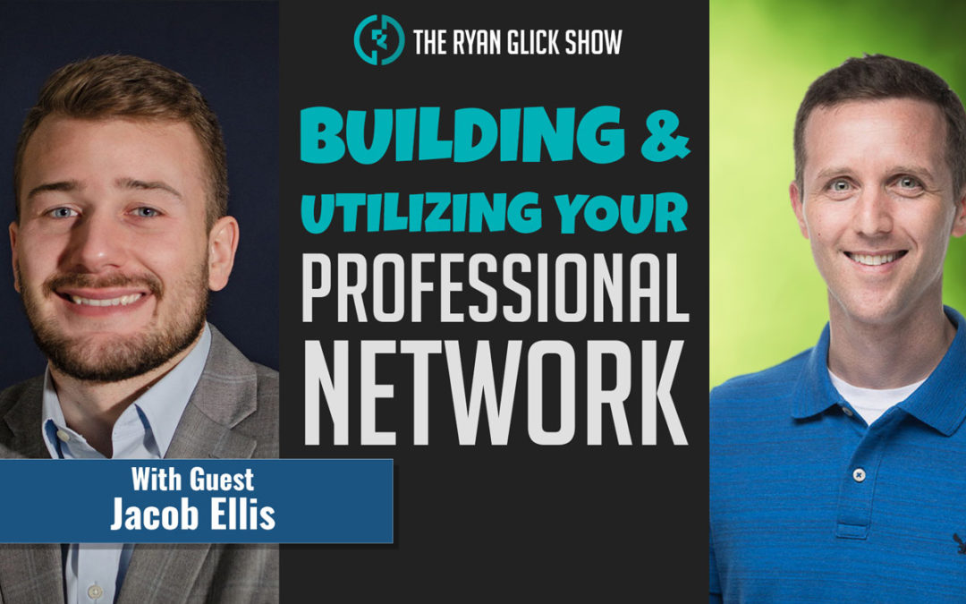 024 – Building And Utilizing Your Professional Network | Jacob Ellis