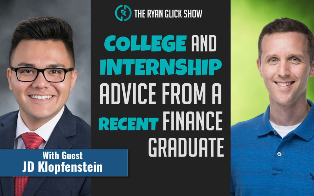 025 – College And Internship Advice From A Recent Finance Graduate | JD Klopfenstein